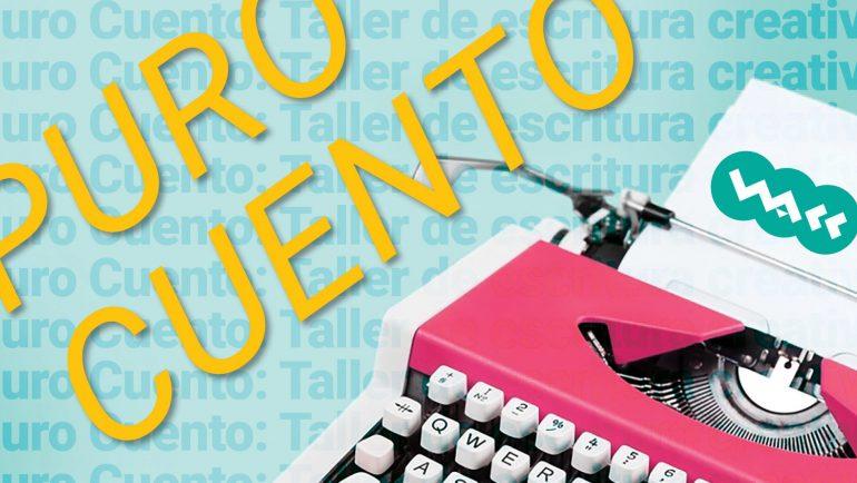 Puro Cuento: Taller de escritura creativa