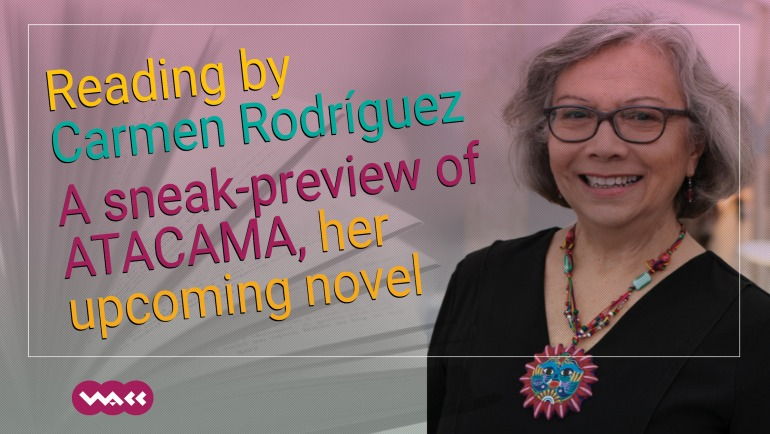 Reading by Carmen Rodríguez – A sneak-preview of ATACAMA, her upcoming novel